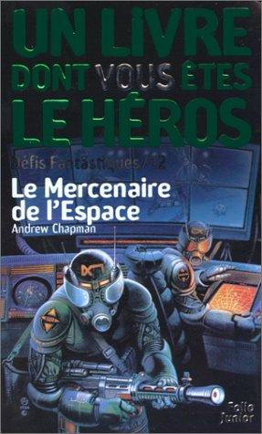 9782070506989: Défis fantastiques, numéro 12 : Le Mercenaire de l'espace