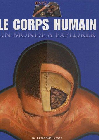 9782070508891: Le corps humain : Un monde � explorer