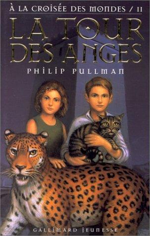 A la croisée des mondes, tome 2: La Tour des anges (2070509885) by Philip Pullman