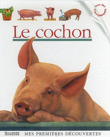 9782070510948: Mes Premieres Decouvertes: Le Cochon (French Edition)