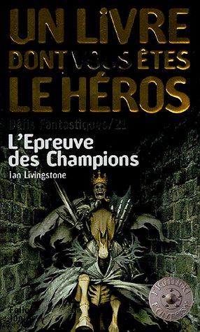 9782070511983: Défis fantastiques, Tome 21 : L'Epreuve des Champions