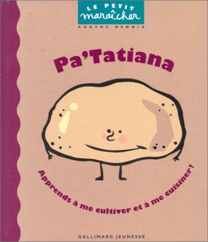 Pa'Tatiana (Le petit maraicher) - Agathe Hennig