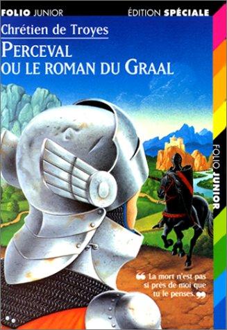 Perceval ou le roman du Graal: Chrétien de Troyes
