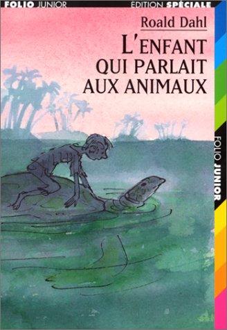9782070513734: L'ENFANT QUI PARLAIT AUX ANIMAUX (Folio Junior Edition Spéciale)