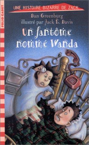 9782070514434: Une histoire bizarre de Zack : Un fantôme nommé Wanda