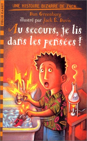 Au secours, je lis dans les pensées! (9782070514441) by Dan Greenburg; Dominique Boutel; Anne Panzani; Jack E Davis