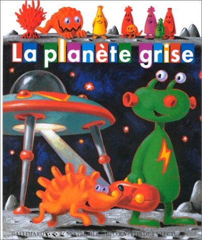 La planète grise (Mes premières découvertes de la lecture) (French Edition) (9782070515042) by Pierre-Marie Valat