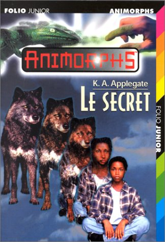Le secret (French Edition): Applegate, Katherine A.