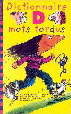 9782070517787: DICTIONNAIRE DES MOTS TORDUS