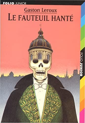 Le Fauteuil Hante (French Edition): Gaston, Leroux