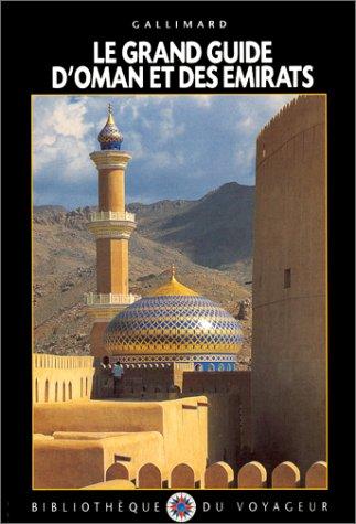 9782070519903: Le Grand Guide d'Oman et des Emirats arabes unis 1999