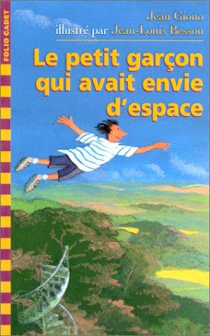 9782070522842: Le Petit Garcon Qui Avait envie d'espace (French Edition)