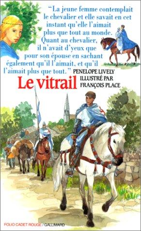 Le vitrail (9782070523061) by Penelope Lively; Dominique Boutel; Anne Panzani; François Place