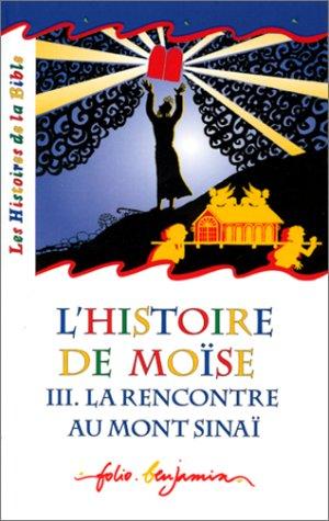 9782070524051: L'Histoire de Moïse, tome 3 : La Rencontre au Mont Sinaï