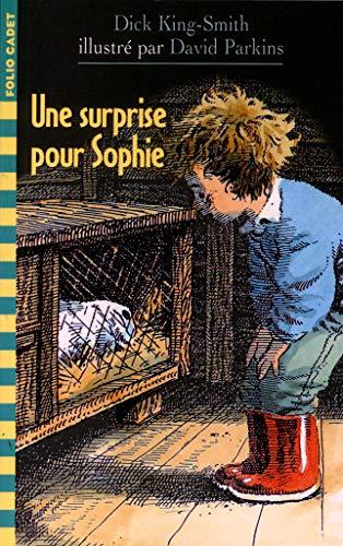 Une surprise pour Sophie (2070524736) by King-Smith, Dick; Boutel, Dominique; Panzani, Anne; Parkins, David