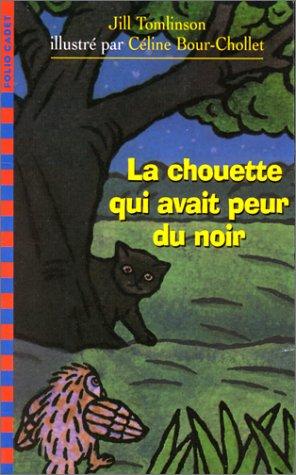 9782070524754: LA CHOUETTE QUI AVAIT PEUR DU NOIR