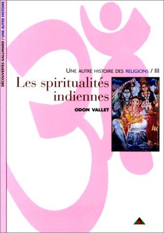 9782070526604: Les spiritualites indiennes (Une Autre Histoire Des Religions, III)