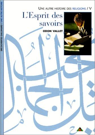 9782070526628: Une autre histoire des religions, tome V : L'esprit des savoirs