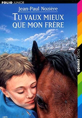 9782070527007: Tu Vaux Mieux Que Mon Frere (French Edition)