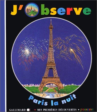 9782070527366: J'observe Paris la nuit (French Edition)
