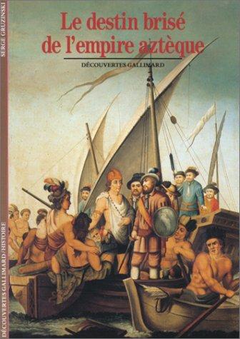 9782070530502: Le destin brisé de l'empire aztèque (Histoire) (French Edition)