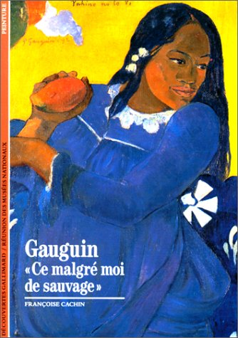 9782070530700: Gauguin: «Ce malgré moi de sauvage» (Découvertes Gallimard)