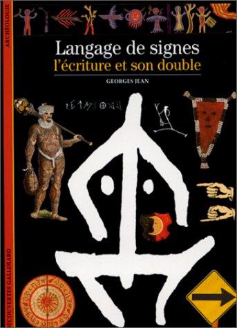 9782070530847: Langage de signes : L'Ecriture et son double