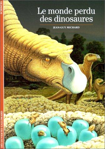 Le Monde perdu des dinosaures.: MICHARD Jean-Guy