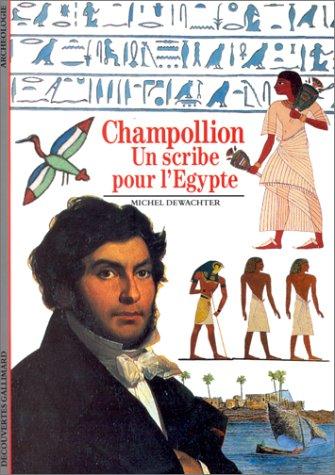 Champollion, Un scribe pour l'Egypte. Né le: DEWACHTER, Michel