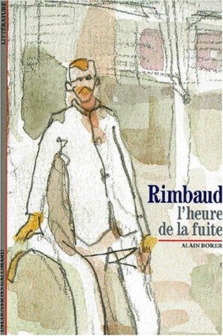 9782070531257: Rimbaud : L'Heure de la fuite