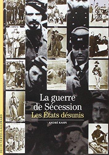 9782070531653: La Guerre de Sécession : Les Etats désunis