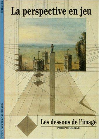 9782070531851: La Perspective en jeu: Les dessous de l'image (Découvertes Gallimard)