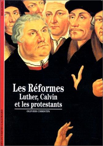 9782070532285: Les Réformes : Luther, Calvin et les protestants