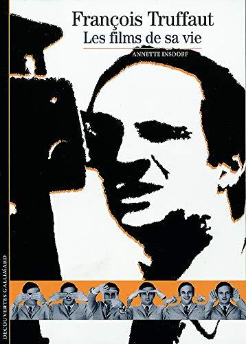 François Truffaut : Les films de sa: Annette Insdorf