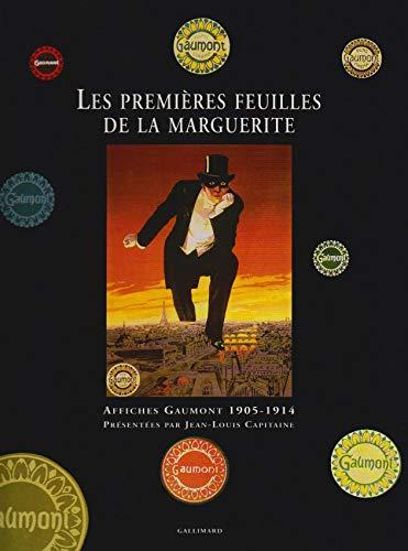 Les premieres feuilles de la marguerite: Affiches Gaumont, 1905-1914 (French Edition): Jean-Louis ...