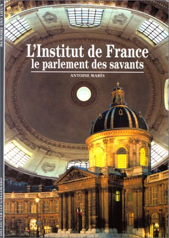 9782070533299: L'INSTITUT DE FRANCE. Le parlement des savants