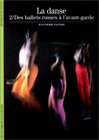 9782070533404: La Danse, tome 2 : Des ballets russes à l'avant-garde