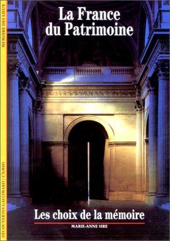 9782070533435: LA FRANCE DU PATRIMOINE. Le choix de la mémoire (Découvertes Gallimard)