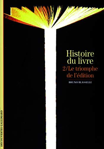 9782070533640: Decouverte Gallimard: Le Triomphe De L'Edition Histoire Du Livre 2 (French Edition)