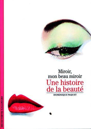 9782070533879: Miroir, mon beau miroir : Une histoire de la beauté