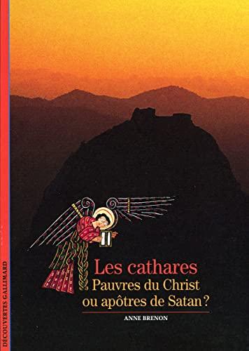 9782070534036: Les Cathares : Pauvres du Christ ou Ap�tres de Satan ?