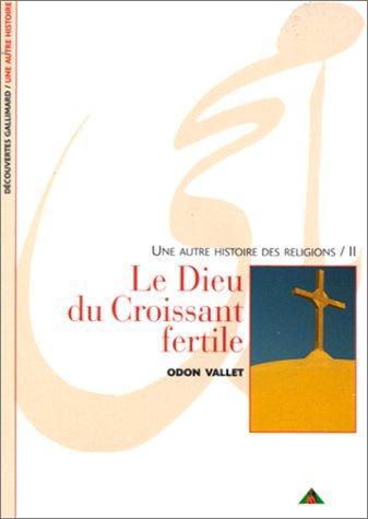 9782070534777: Une autre histoire des religions, tome 2 : Le Dieu du croissant fertile