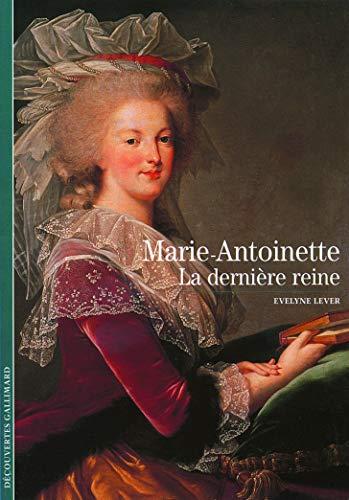 9782070535224: Marie-Antoinette : La dernière reine