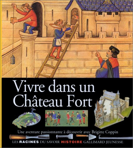 9782070535712: Vivre dans un Château Fort