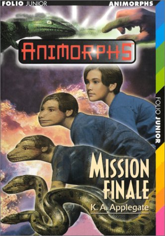 9782070535729: Animorphs, tome 47 : Mission finale
