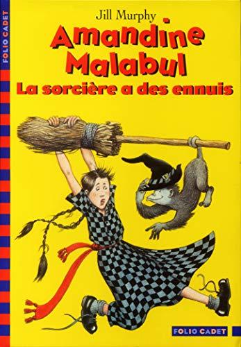 AMANDINE MALABUL LA SORCIÈRE A DES ENNUIS: MURPHY JILL