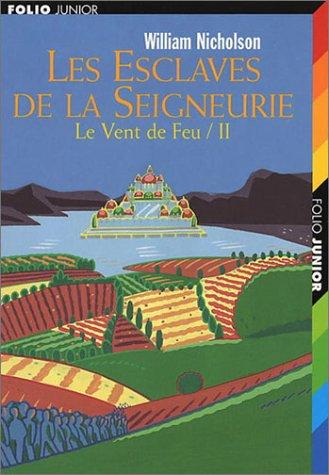 9782070535781: Le Vent du Feu, tome 2 : Les Esclaves de la Seigneurie