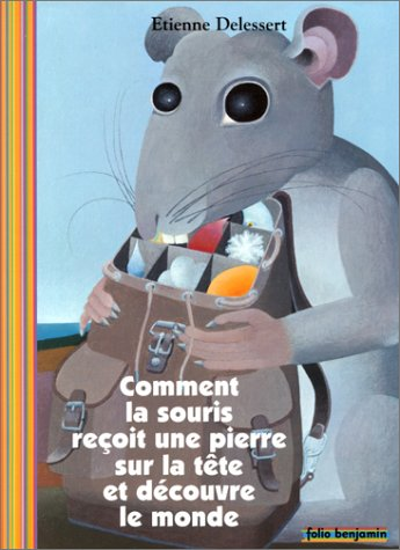 9782070535897: Comment la souris reçoit une pierre sur la tête et découvre le monde