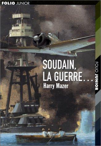 Soudain, la guerreÂ… (2070536130) by Mazer, Harry