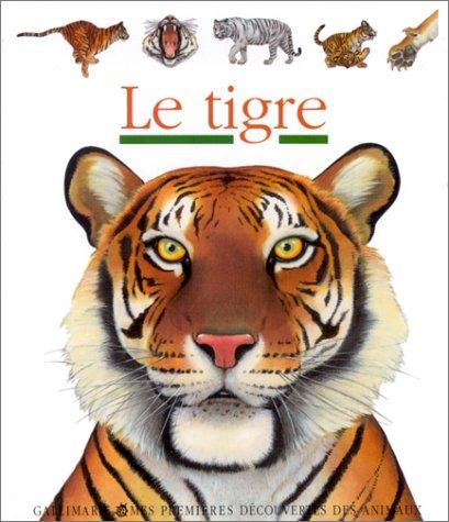 9782070536191: Le Tigre - mes premi�res d�couvertes - S�lection du Comit� des mamans Hiver 2003 (3-6 ans)